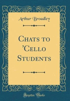 Chats to ´Cello Students (Classic Reprint)