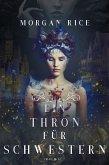 Ein Thron für Schwestern (Ein Thron für Schwestern - Band 1) (eBook, ePUB)