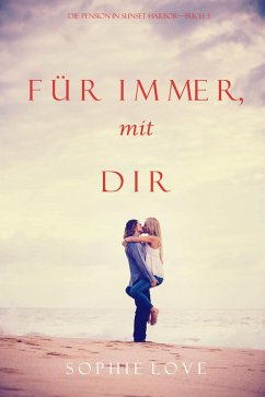 Fur Immer mit Dir (Die Pension in Sunset Harbor - Band 3)