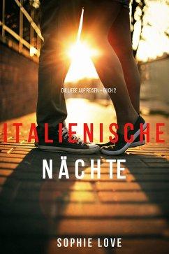 Italienische Nachte (Die Liebe auf Reisen - Band 2)