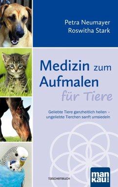 Medizin zum Aufmalen für Tiere (eBook, ePUB) - Neumayer, Petra; Stark, Roswitha