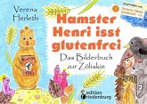 Hamster Henri isst glutenfrei - Das Bilderbuch zur Zöliakie (eBook, ePUB)