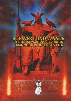 Schwert und Waage - Die Riten des wahren Götterkultes (eBook, ePUB)