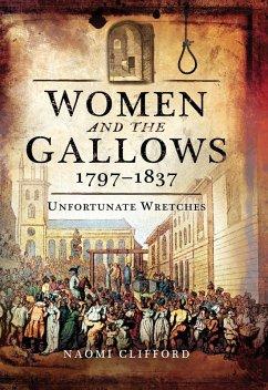 Women and the Gallows, 1797-1837 (eBook, ePUB) - Clifford, Naomi