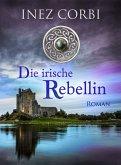 Die irische Rebellin (eBook, ePUB)
