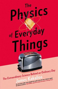 The Physics of Everyday Things - Kakalios, James