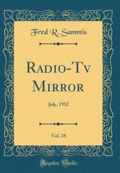 Radio-Tv Mirror, Vol. 38