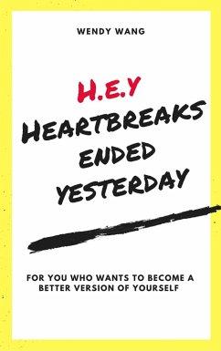 9789671561409 - Wang, Wendy: H.E.Y( Heartbreaks Ended Yesterday) (eBook, ePUB) - Buku