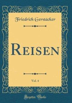 Reisen, Vol. 4 (Classic Reprint)