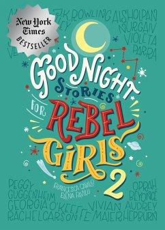 Good Night Stories For Rebel Girls 2 - Favilli, Elena; Cavallo, Francesca