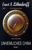Löhndorff Gesamtausgabe #8: Unheimliches China (eBook, ePUB)