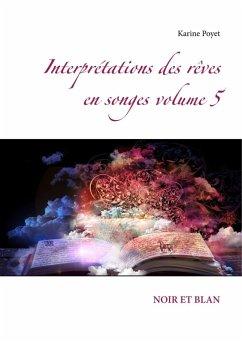 Interprétations des rêves en songes volume 5 (eBook, ePUB)