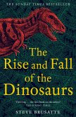 The Rise and Fall of the Dinosaurs (eBook, ePUB)