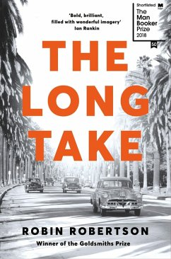 The Long Take: Shortlisted for the Man Booker Prize (eBook, ePUB) - Robertson, Robin