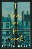 I Love You Too Much (eBook, ePUB)
