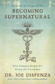 Becoming Supernatural (eBook, ePUB)