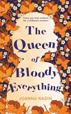 The Queen of Bloody Everything (eBook, ePUB)