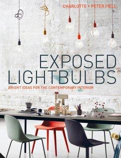 Exposed Lightbulbs (eBook, ePUB) - Fiell, Charlotte And Peter