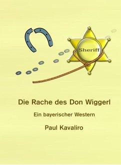 Die Rache des Don Wiggerl (eBook, ePUB) - Kavaliro, Paul