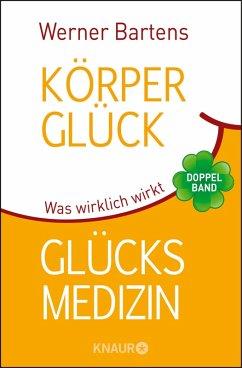 Körperglück & Glücksmedizin (eBook, ePUB) - Bartens, Werner