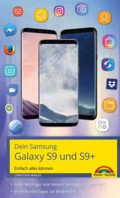 Dein Samsung Galaxy S9 und S9+ Einfach alles können. Alle Android Funktionen anschaulich erklärt - Immler, Christian