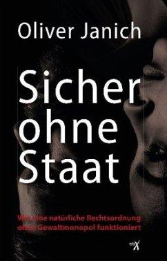 Sicher ohne Staat - Janich, Oliver