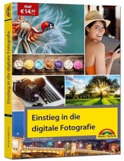 Einstieg in die digitale Fotografie - Ihr Weg z...