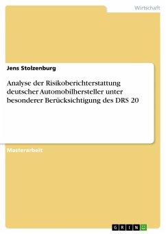 Analyse der Risikoberichterstattung deutscher Automobilhersteller unter besonderer Berücksichtigung des DRS 20