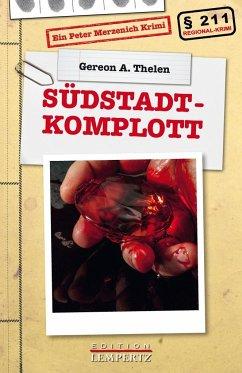 Südstadt-Komplott - Thelen, Gereon A.