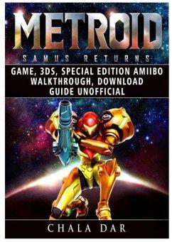Metroid Samus Returns Game, 3DS, Special Edition, Amiibo, Walkthrough, Download Guide Unofficial - Dar, Chala