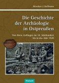 Die Geschichte der Achäologie in Ostpreußen