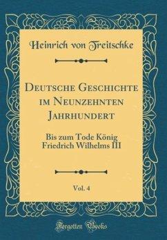 Deutsche Geschichte im Neunzehnten Jahrhundert, Vol. 4