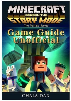 Minecraft Story Mode Season 2, Xbox One, Ps4, Pc, Wiki, Apk, Cheats, Tips, Game Guide Unofficial - Guides, Hse