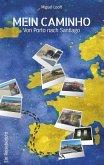 Mein Caminho - von Porto bis nach Santiago (eBook, ePUB)