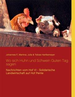 Wo sich Huhn und Schwein Guten Tag sagen (eBook, ePUB)