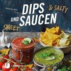 Dips und Saucen - sweet & salty (eBook, ePUB)