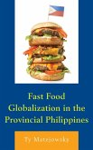Fast Food Globalization in the Provincial Philippines (eBook, ePUB)