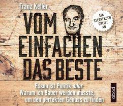 Vom Einfachen das Beste, 6 Audio-CDs - Keller, Franz