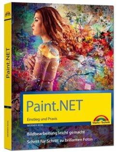 Paint.NET - Einstieg und Praxis - Das Handbuch zur Software - Kehl, Werner