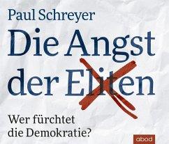 Die Angst der Eliten, 6 Audio-CDs - Schreyer, Paul