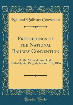 Proceedings of the National Railway Convention:...