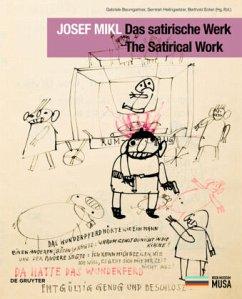 Josef Mikl. Das satirische Werk. The Satirical Work.