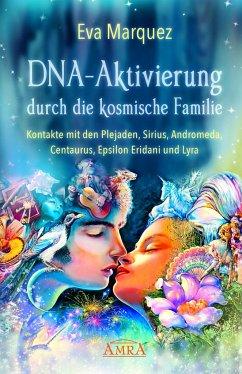 DNA-Aktivierung durch die kosmische Familie - Marquez, Eva