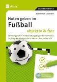 Noten geben im Fußball - objektiv & fair