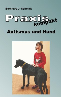 Praxis kompakt: Autismus und Hund - Schmidt, Bernhard J.