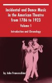 Incidental and Dance Music in the American Theatre from 1786 to 1923