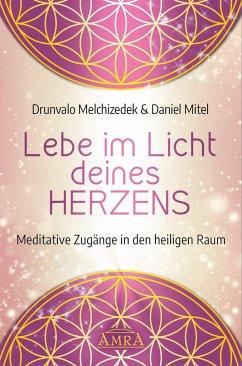 Lebe im Licht deines Herzens - Melchizédek, Drunvalo; Mitel, Daniel