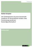 Der Trainingsraum als gouvernementale Strafform an Deutschlands Schulen. EineErscheinung moderner Kontrollgesellschaften?