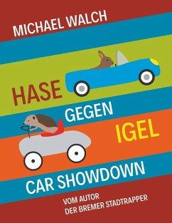 Hase gegen Igel - Car Showdown (eBook, ePUB) - Walch, Michael