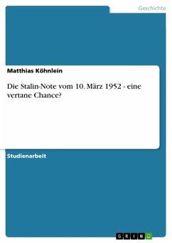 Die Stalin-Note vom 10. März 1952 - eine vertane Chance? (eBook, ePUB)